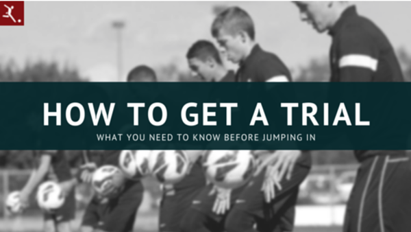 7 Ways to Get a Soccer Trial or Tryout [With FREE 400+